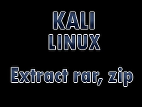 Kali Linux - Extract rar and zip files - YouTube