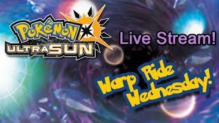 Warp Ride Wednesday! Pokémon Ultra Sun Live Stream!