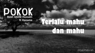 Pokok-Meet Uncle Hussein Ft.Hazama-Pokok