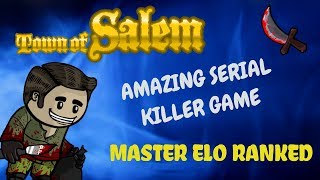 AMAZING SERIAL KILLER GAME! Town of Salem | MASTER ELO RANKED