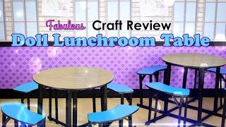 Fabulous Craft Review: Doll Lunchroom Table