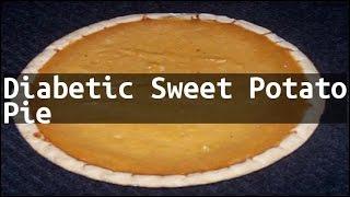 Recipe Diabetic Sweet Potato Pie