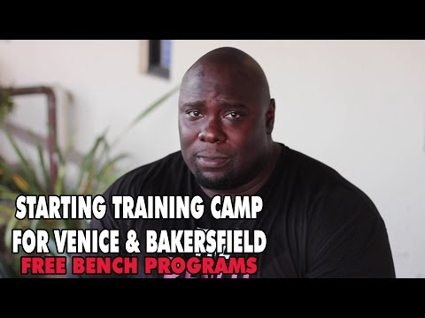 Starting Training Camp For Venice & Bakersfield | Free Bench Programs