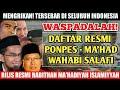 WASPADALAH! Berikut Daftar Resmi Ma'had - Ponpes Wahabi Salafi yang tersebar di seluruh Indonesia