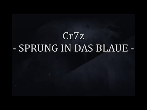 Cr7z - Sprungs in das Blaue [Lyrics Video]