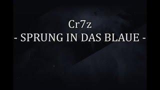 Cr7z - Sprungs in das Blaue [Lyrics Video]