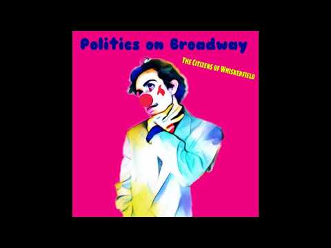 The Citizens of Whiskerfield- Politics on Broadway