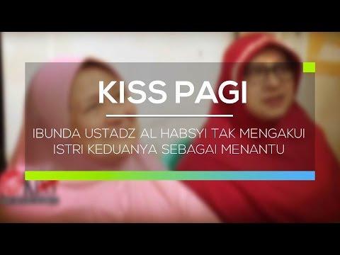 Ibunda Ustadz Al Habsyi Tak Mengakui Istri Keduanya Sebagai Menantu - Kiss Pagi