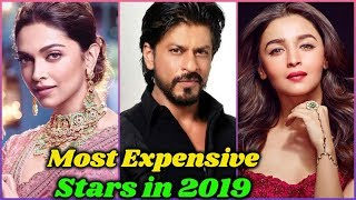Most Expensive Bollywood Stars in 2019
