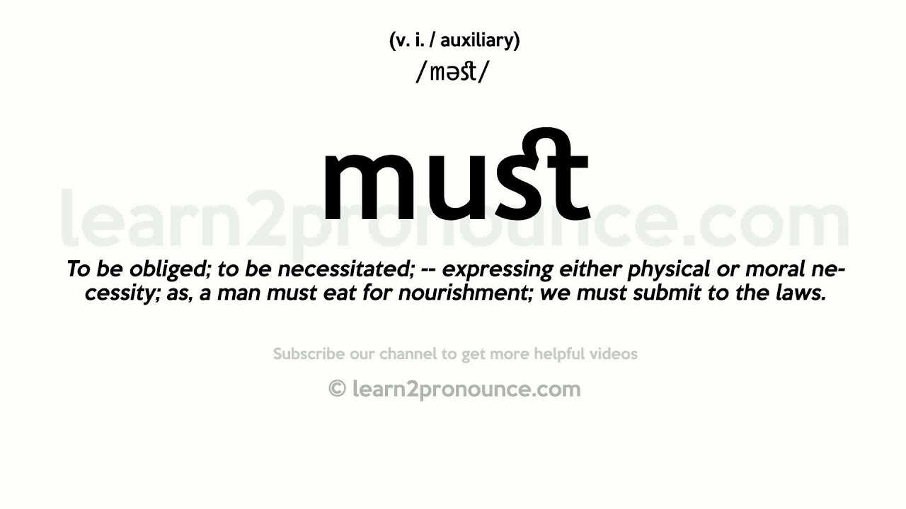Pronunciation of Must  Definition of Must