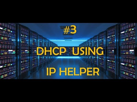 #3 DHCP using IP helper