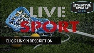 Livermore VS California - Lacrosse High School LIVE STREAM-2019