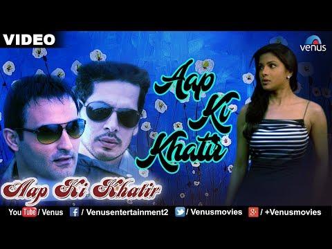 Aap Ki KhatirTitle Song Aap Ki Khatir