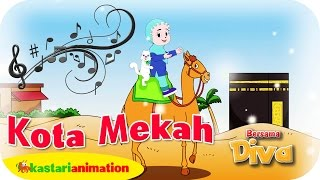KOTA MEKAH  - Lagu Anak Indonesia - HD | Kastari Animation Official