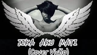 JIKA AKU MATI(Revulik)COVER VIDIO.rezha_aditya