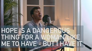 Baixar Lana del Rey (Cover) - Hope is a dangerous thing for a woman like me to have - but I have it