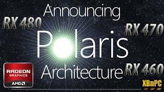xbnpc amd reveal full line of polaris based rx gpu s 480 470 460 zen based cpu e3 2016
