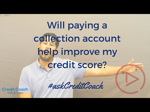 Will paying a collection account help improve my credit scores? Ep. 21