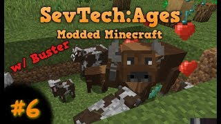 SevTech:Ages #6 w/ Buster - Modded Minecraft