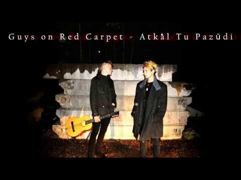 Guys on the Red Carpet - Atkal Tu Pazūdi (Audio)