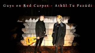 Guys on the Red Carpet - Atkal Tu Pazūdi (Audio)