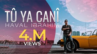 Haval Ibrahim - Tu Ya Canî  [Official Music Video] ( 2020 ) هفال ابراهيم - تو يا جاني