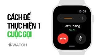 Cách để thực hiện một cuộc gọi trên Apple Watch
