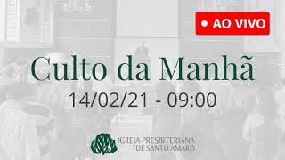 14/02 9h - Culto da Manhã (Ao Vivo)
