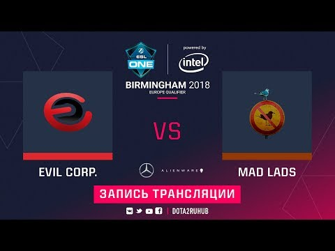 Evil Corporation vs Mad Lads, ESL One Birmingham EU qual, game 2 [GodHunt, Inmate]