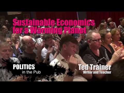 SUSTAINABLE ECONOMICS FOR A WARMING PLANET - Ted Trainer - 16/11/2017