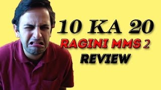 10 ka 20 ragini mms 2 review - this review is probably creepier than the film!