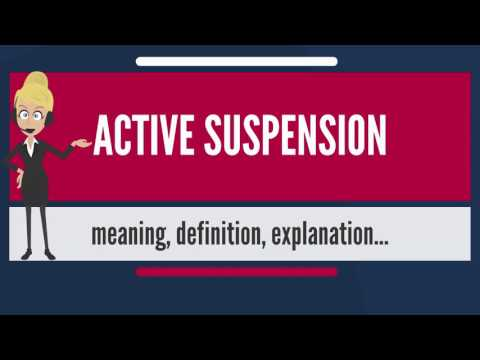 What is ACTIVE SUSPENSION? What does ACTIVE SUSPENSION mean? ACTIVE SUSPENSION meaning & explanation
