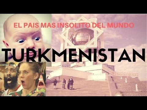 EL PAIS MAS INSOLITO DEL MUNDO (TURKMENISTAN)