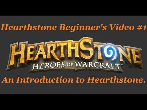 Hearthstone Beginner's Video 1: An Introduction to the game.