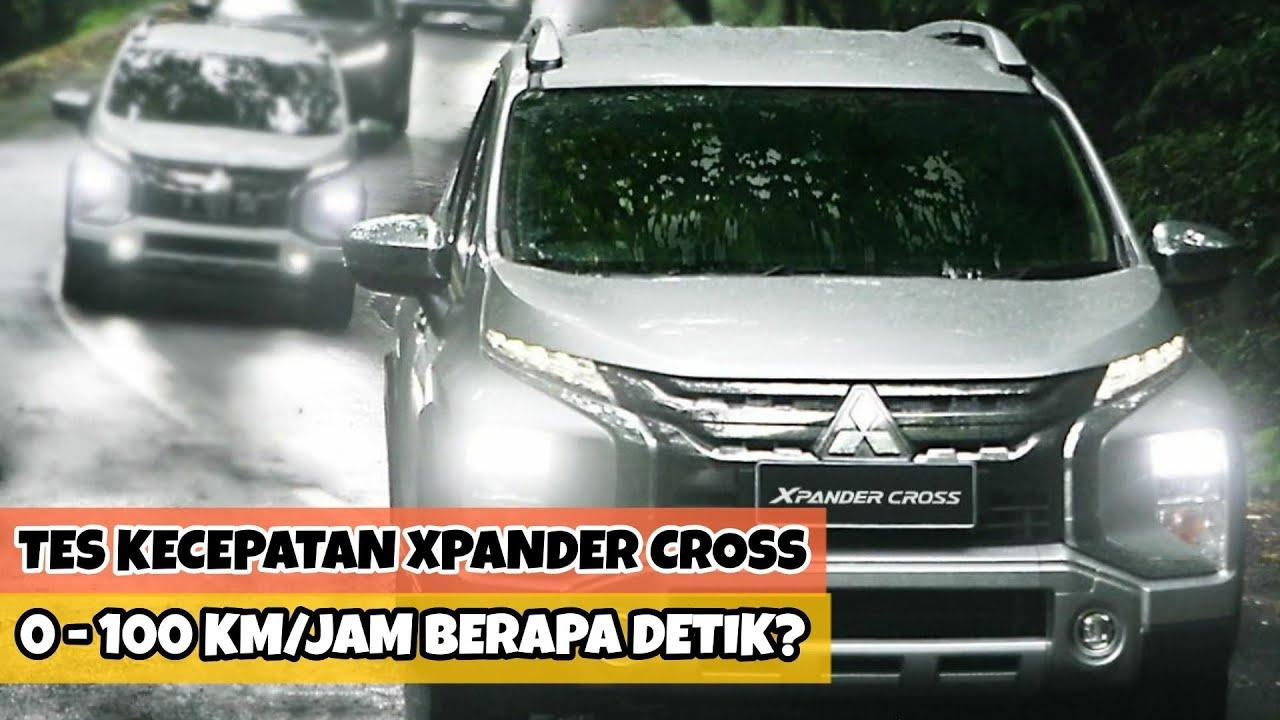 Tes Akselerasi Kecepatan Mitsubishi Xpander Cross, 0 - 100 Km/Jam Berapa Detik?