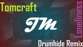 Tomcraft - Loneliness 【Drumhide Remix】