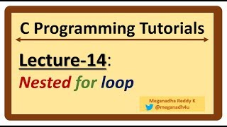 """C-Programming Tutorials : Lecture-14 - """"Nested for"""" loop C"""