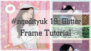 Cara Menambahkan Glitter Frame ala Selebgram ke Foto Kita. Gampang Banget! (PicsArt)