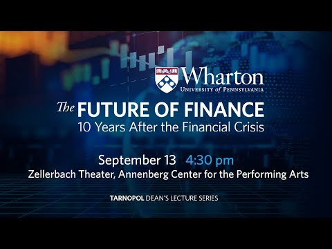 The Future of Finance: 10 Years After the Financial Crisis
