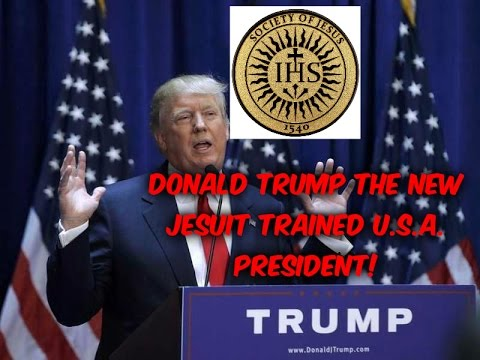 Donald Trump The Jesuit Trained President of The U S A ...