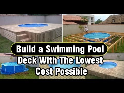 Build a swimming pool deck with the lowest cost possible for Cost of building a swimming pool