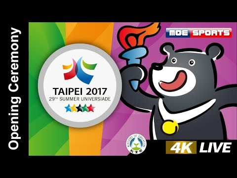 [4K Live] 2017臺北世大運::開幕典禮Opening Ceremony:: 2017 Taipei Summer Universiade (skip to 9515s)