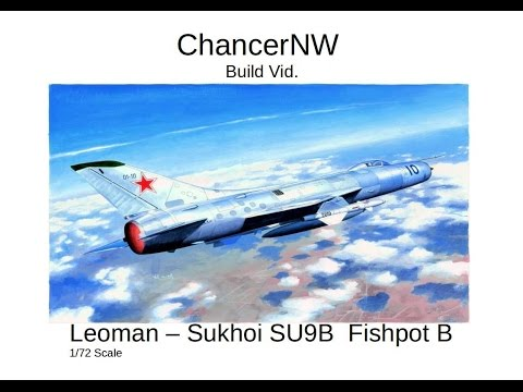 Leoman  Sukhoi Su9 FishpotB Build Vid