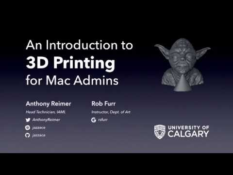 Intro to 3D Printing for Mac Admins