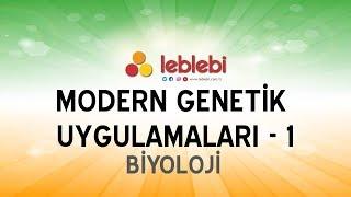BİYOLOJİ / MODERN GENETİK UYGULAMALARI - 1