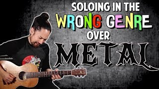 Soloing In The Wrong Genre Over Metal