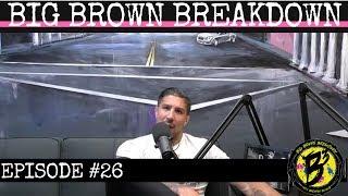 Big Brown Breakdown - Episode 26