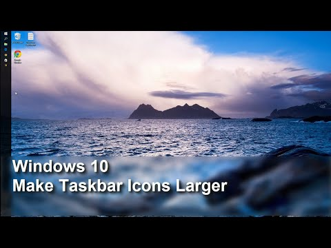 Windows 10 - Make your Taskbar Icons Larger