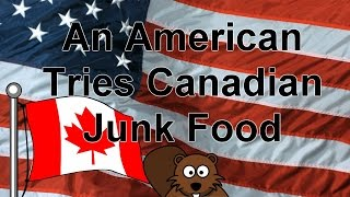 An American Tries Canadian Junk Food!