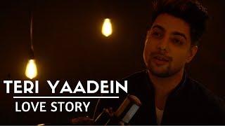 Teri Yaadein - Love Story